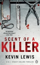 Scent of a Killer by Kevin Lewis