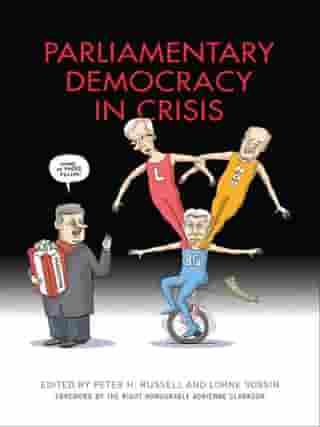 Parliamentary Democracy in Crisis by Peter H. Russell