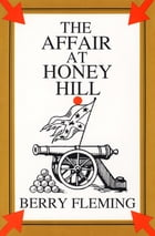 The Affair at Honey Hill by Berry Fleming