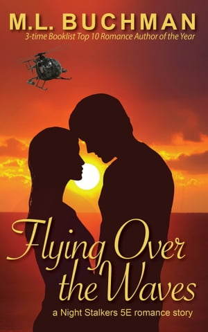 Flying Over the Waves by M. L. Buchman