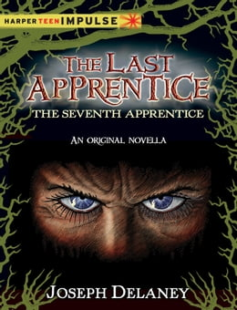 Book The Last Apprentice: The Seventh Apprentice: A Novella by Joseph Delaney