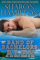 Band of Bachelors: Alex by Sharon Hamilton