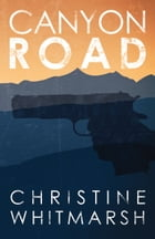 Canyon Road by Christine Whitmarsh