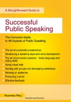 Successful Public Speaking: Straightforward Guide by Rosemary Riley