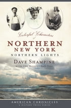 Colorful Characters of Northern New York: Northern Lights by David Shampine
