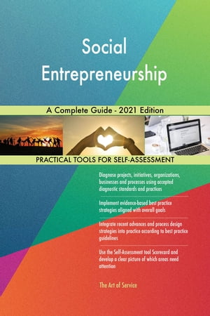 Social Entrepreneurship A Complete Guide - 2021 Edition by Gerardus Blokdyk