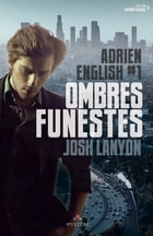 Ombres Funestes: Adrien English, T1 by Josh Lanyon