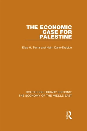 The Economic Case for Palestine (RLE Economy of Middle East)