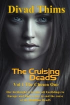 The Cruising DeadS: Vol 1 The Chosen One by Divad Thims