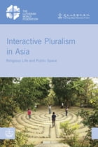 Interactive Pluralism in Asia: Religious Life and Public Space