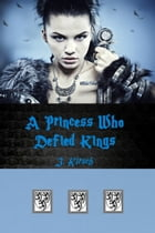 A Princess Who Defied Kings