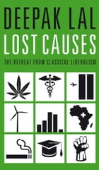 Lost Causes: The Retreat from Classical Liberalism