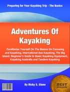 Adventures Of Kayaking by Ricky S. Stone