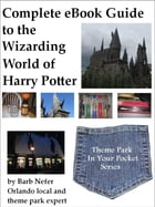 Complete eBook Guide to the Wizarding World of Harry Potter by Barb Nefer