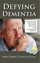 defying Dementia by Kevin Davies