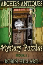 Archie's Antiques Mystery Puzzles: Book 2 by Robin Hillard