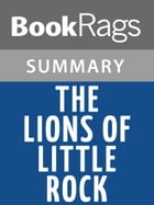 The Lions of Little Rock by Kristin Levine Summary & Study Guide by BookRags