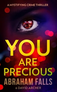 You Are Precious: A Mystifying Crime Thriller