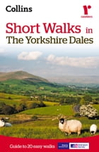 Short walks in the Yorkshire Dales by Collins Maps