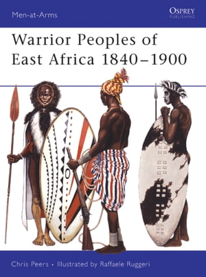 Warrior Peoples of East Africa 1840�?1900