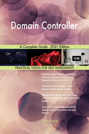 Domain Controller A Complete Guide - 2021 Edition by Gerardus Blokdyk