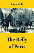 The Belly of Paris (also known as: The Fat and The Thin) by Émile Zola