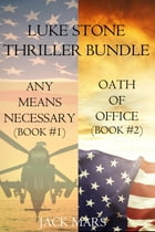 Luke Stone Thriller Bundle: Any Means Necessary (#1) and Oath of Office (#2) by Jack Mars