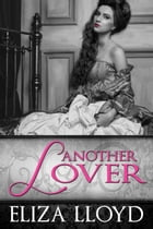Another Lover: Birds of Paradise, #1 by Eliza Lloyd