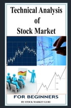 Technical Analysis of Stock Market for Beginners by Stock Market Guru