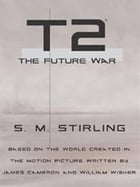 T2: The Future War by S.M. Stirling