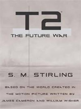 Book T2: The Future War by S.M. Stirling