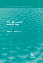 The Onset of World War (Routledge Revivals)