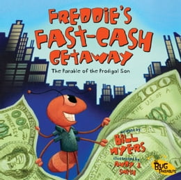 Book Freddie's Fast-Cash Getaway: The Parable of the Prodigal Son by Bill Myers