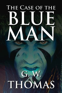 Book The Case of the Blue Man by G. W. Thomas