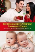 The Billionaire's Surprise Christmas Twins (The Van Buren Brothers) by Tabitha Foster