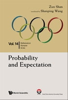 Probability and Expectation: In Mathematical Olympiad and Competitions by Zun Shan