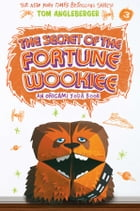 The Secret of the Fortune Wookiee (Origami Yoda #3) Cover Image