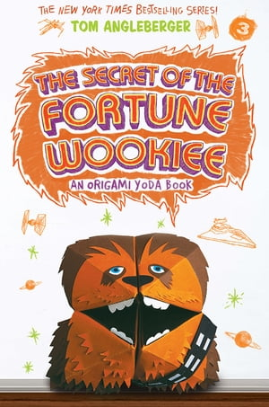 The Secret of the Fortune Wookiee (Origami Yoda #3) by Tom Angleberger
