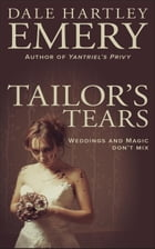 Tailor's Tears by Dale Hartley Emery