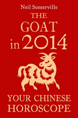 Book The Goat in 2014: Your Chinese Horoscope by Neil Somerville