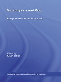 Metaphysics and God: Essays in Honor of Eleonore Stump