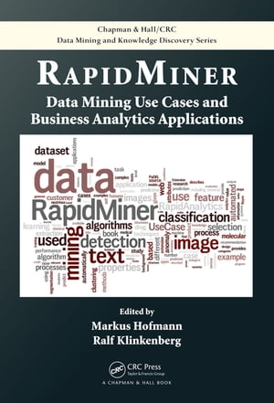 RapidMiner Data Mining Use Cases and Business Analytics Applications