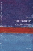 The Tudors: A Very Short Introduction by John Guy
