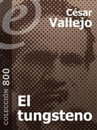 El tungsteno by César Vallejo