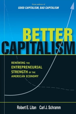 Book Better Capitalism by Prof. Robert E. Litan