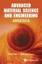 Advanced Material Science and Engineering (AMSE2016): Proceedings of the 2016 International Conference by Dahai Ren