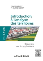 Introduction à l'analyse des territoires: Concepts, outils, applications by David Goeury