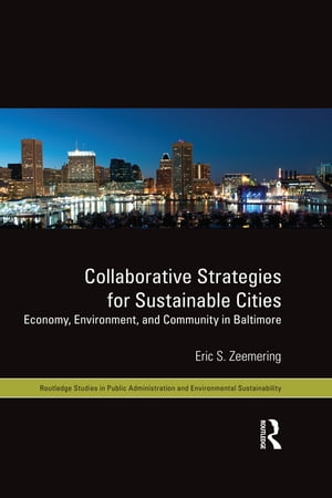 Collaborative Strategies for Sustainable Cities Economy,  Environment and Community in Baltimore