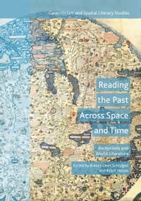 Reading the Past Across Space and Time: Receptions and World Literature
