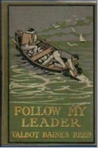 Follow My Leader by Talbot Baines Reed